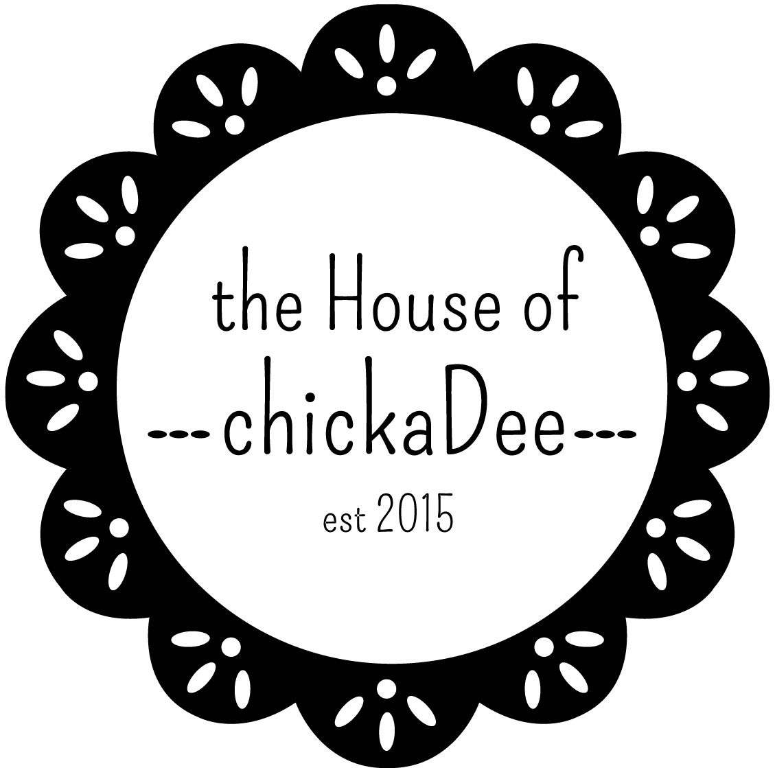 the House of chickaDee